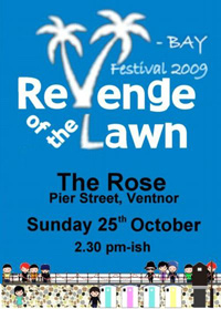 Revenge of the Lawn finally get to play in a town other than Ryde. They will, however, be doing it without their banjo playing monkey-man OB Quiet, who's hog-tied by his labyrinthine work schedule.